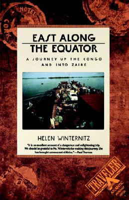 Image for EAST ALONG THE EQUATOR A JOURNEY UP THE CONGO AND INTO ZAIRE