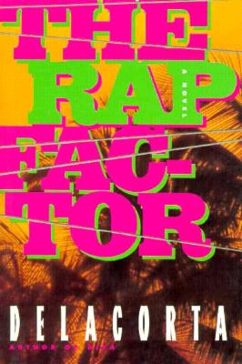 The Rap Factor, Delacorta,