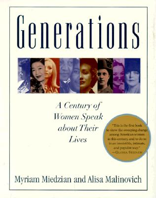 Generations: A Century of Women Speak About Their Lives, Miedzian, Myriam; Malinovich, Alisa