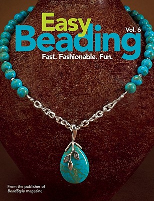 Image for Easy Beading Vol. 6: Fast. Fashionable. Fun.