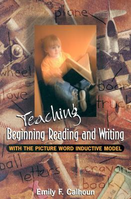 Image for Teaching Beginning Reading and Writing with the Picture Word Inductive Model