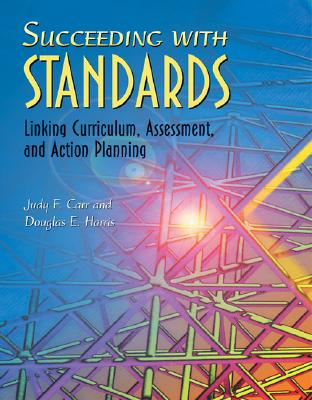 Succeeding With Standards: Linking Curriculum, Assessment, and Action Planning