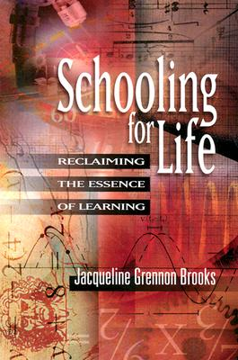 Image for Schooling for Life: Reclaiming the Essence of Learning