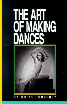 The Art of Making Dances, Doris Humphrey