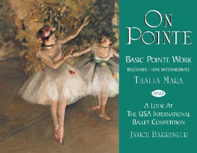 Image for On Pointe: Basic Pointe Work, Beginner-low Intermediate And A Look At The Usa International Ballet Competition