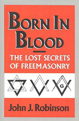 Image for Born In Blood: The Lost Secrets of Freemasonry