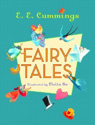 Fairy Tales, E. E. Cummings,Meilo So