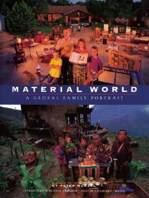 Material World: A Global Family Portrait, Menzel, Peter;Mann, Charles C.;Kennedy, Paul