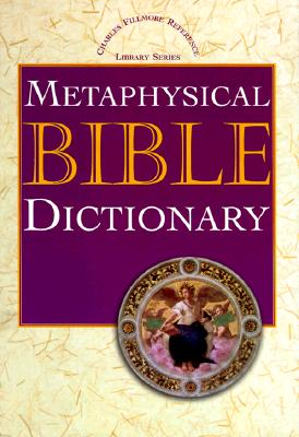 Image for Metaphysical Bible Dictionary (Charles Fillmore Reference Library)