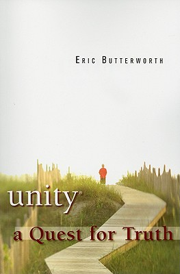Unity: A Quest for Truth, Eric Butterworth