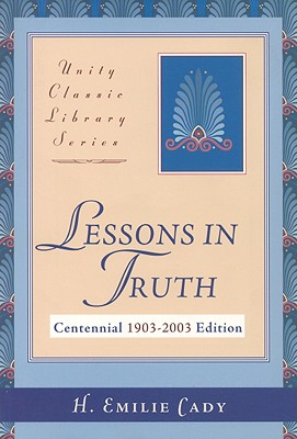 Lessons in Truth, Cady, H. Emilie