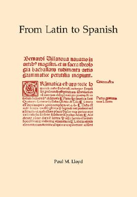 Image for From Latin to Spanish: Historical Phonology and Morphology of the Spanish Language (Memoirs of the American Philosophical Society)