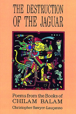 Image for Destruction of the Jaguar: From the Books of Chilam Balam