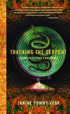 Image for Tracking the Serpent: Journeys into Four Continents