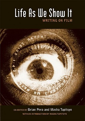 Life As We Show It: Writing on Film