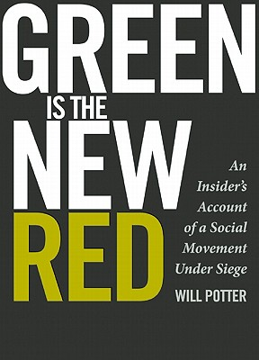Image for Green is the New Red: An Insider's Account of a Social Movement Under Siege
