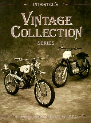Intertec's Vintage Collection Series: Two-Stroke Motorcycles, Haynes Manuals, Inc.