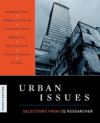 Urban Issues: Selections From CQ Researcher 4th Edition, Congessional Quarterly, Inc