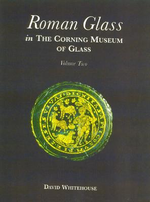 Image for Roman Glass in the Corning Museum of Glass Vol 2 (Catalog) (Volume II)