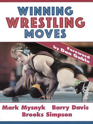 Winning Wrestling Moves, Mysnyk, Mark; Gable, Dan -etal.
