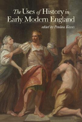 Image for The Uses of History in Early Modern England (Huntington Library Publications)