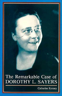 The Remarkable Case of Dorothy L. Sayers, CATHERINE KENNEY