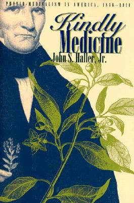 Image for Kindly Medicine: Physio-Medicalism in America, 1836-1911