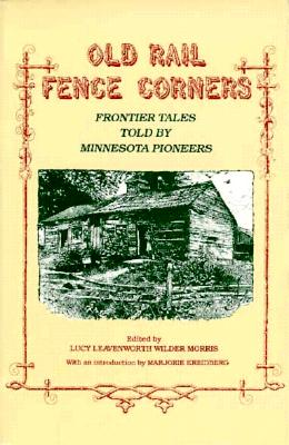 Image for Old Rail Fence Corners: Frontier Tales Told by Minnesota Pioneers
