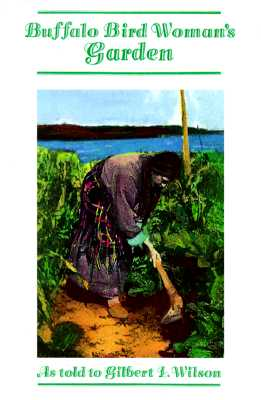 Buffalo Bird Woman's Garden: Agriculture of the Hidatsa Indians (Borealis Books), Wilson, Gilbert