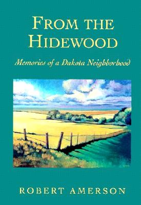 From the Hidewood: Memories of a Dakota Neighborhood, Amerson, Robert