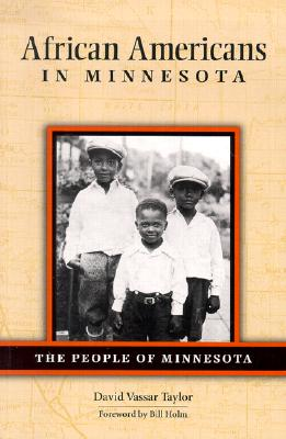 African Americans in Minnesota, David Vassar Taylor; foreword by Bill Holm.