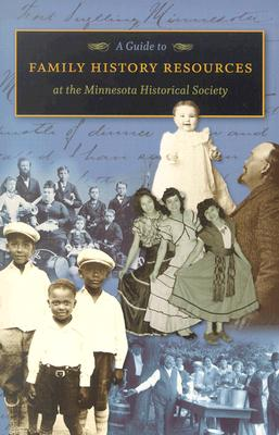 Image for A Guide To Family History Resources at the Minnesota Historical Society