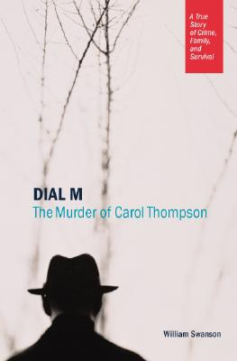 Image for Dial M: The Murder of Carol Thompson