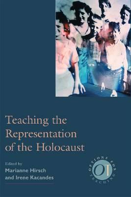 Image for Teaching the Representation of the Holocaust (Options for Teaching)