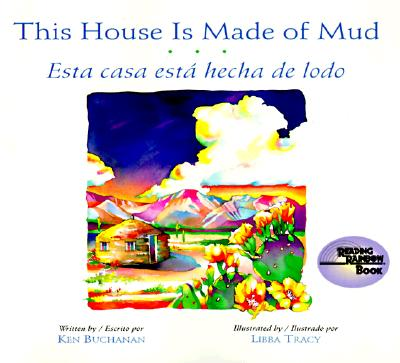 Image for This House Is Made of Mud/Esta Casa Esta hecha de lodo (Rise and Shine) (English, Multilingual and Spanish Edition)