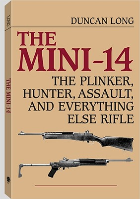 Image for The Mini-14: The Plinker, Hunter, Assault, and Everything Else Rifle