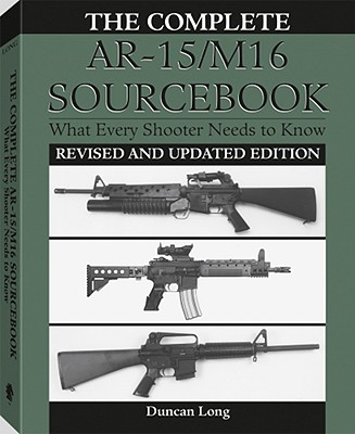 Image for Complete AR-15/M16 Sourcebook: What Every Shooter Needs to Know