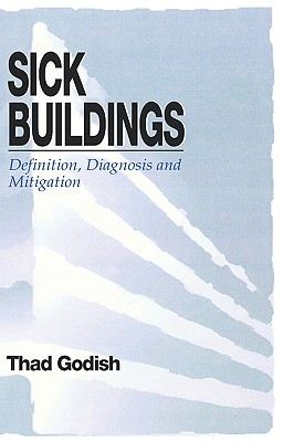 Sick Buildings: Definition, Diagnosis and Mitigation, Godish, Thad