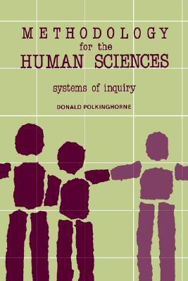 Image for Methodology for the Human Sciences: Systems of Inquiry (SUNY series in Transpersonal and Humanistic Psychology)