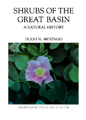 Image for Shrubs Of The Great Basin: A Natural History (Max C. Fleishmann Series in Great Basin)
