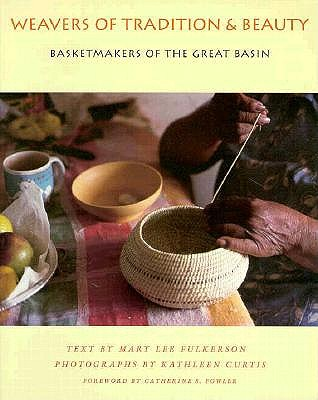 Image for Weavers Of Tradition And Beauty: Basketmakers Of The Great Basin