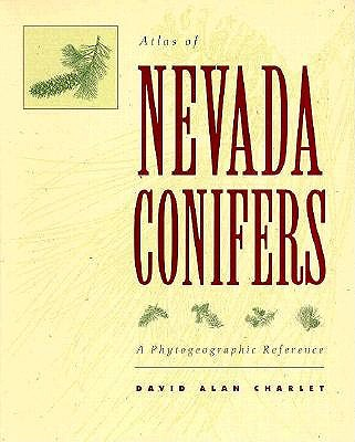 Image for Atlas of Nevada Conifers: A Phytogeographic Reference