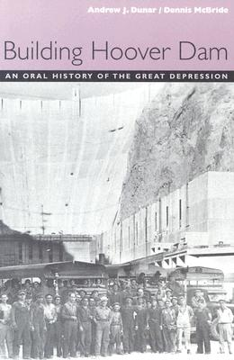 Image for Building Hoover Dam: An Oral History Of The Great Depression