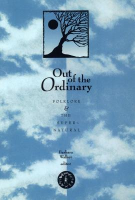 Image for Out Of The Ordinary: Folklore and the Supernatural