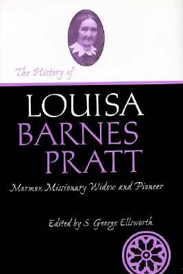 Image for History Of Louisa Barnes Pratt (Life Writings Frontier Women)