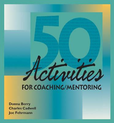 Image for 50 Activities for Coaching-Mentoring (50 Activities Series)