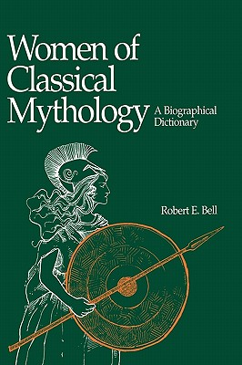 Image for Women of Classical Mythology: A Biographical Dictionary