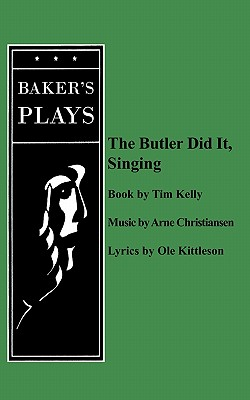 The Butler Did It Singing, Kelly, Tim; Kittleson, Ole