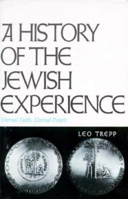 A History of the Jewish Experience: Eternal Faith, Eternal People., Leo Trepp