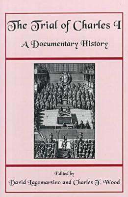 Image for The Trial of Charles I: A Documentary History